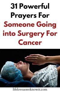 Powerful Prayers For Someone Going into Surgery for cancer